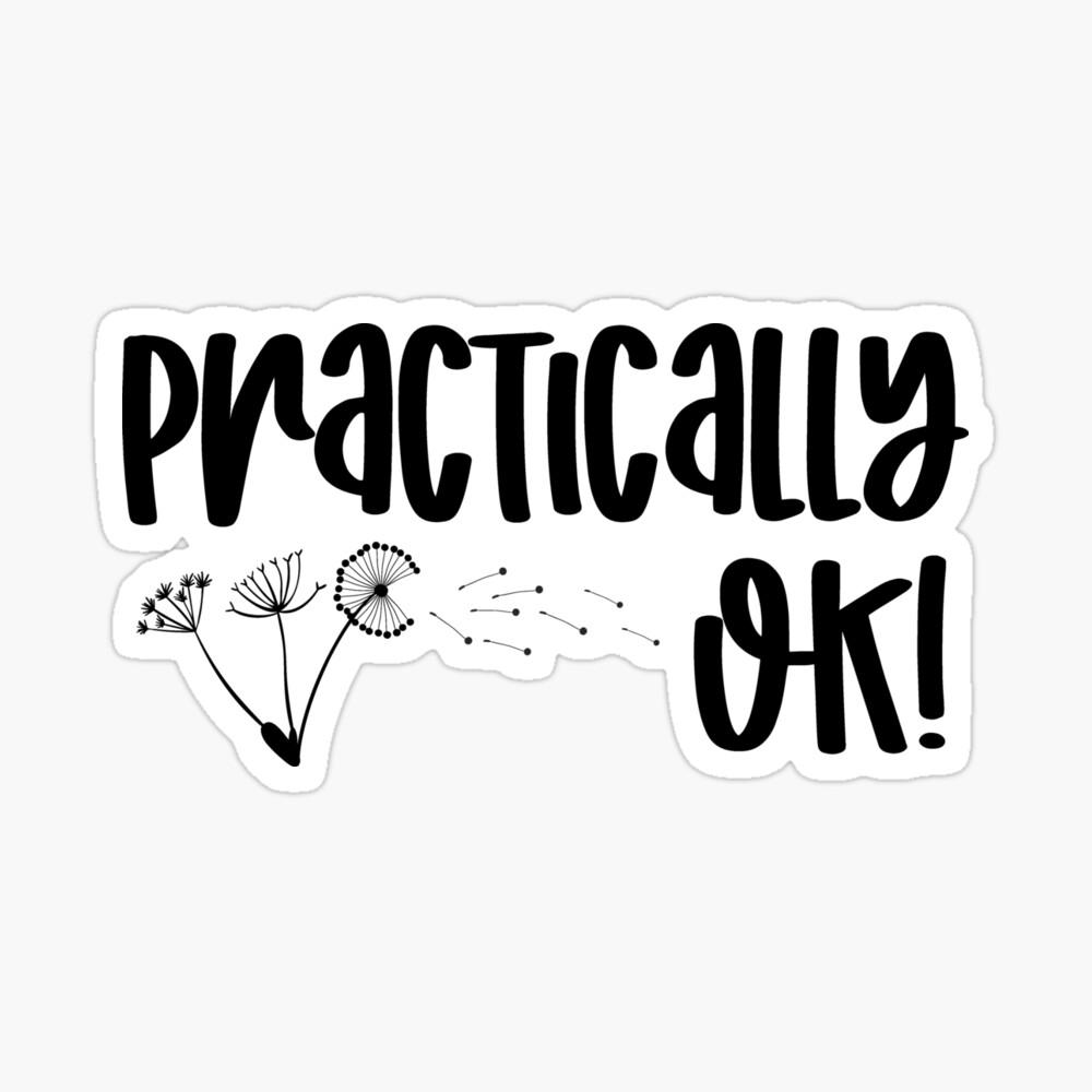 practically ok!